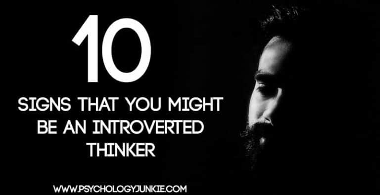 10 Signs That You Might Be an Introverted Thinker