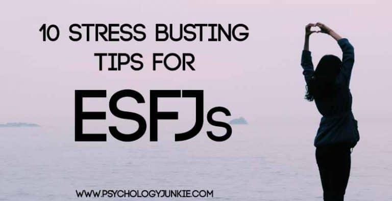 10 Stress-Busting Tips for ESFJs