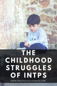 Get an in-depth look at the unique struggles #INTPs face in childhood. #MBTI #INTP #Personality