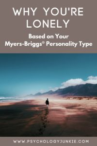 Why You're Lonely (Based on Your Myers-Briggs® Personality