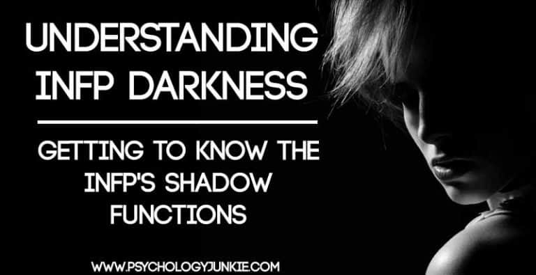 Understanding INFP Darkness: Getting to Know the INFP's Shadow Functions