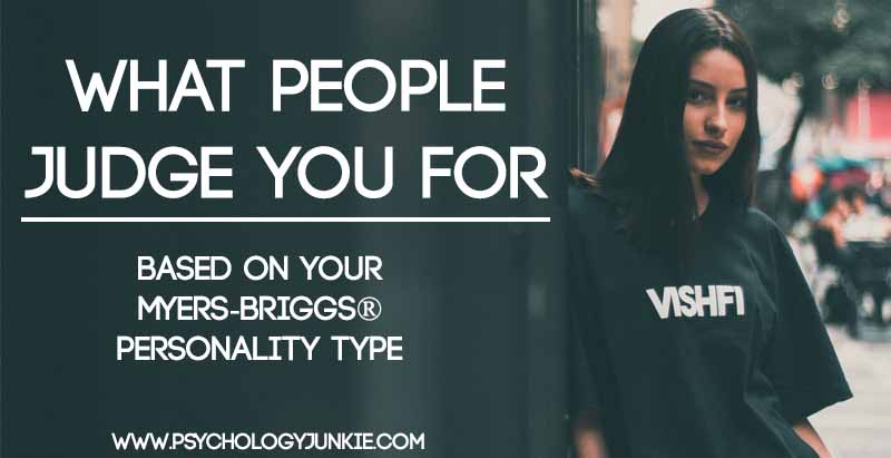 What People Judge You For Based on Your Myers-Briggs