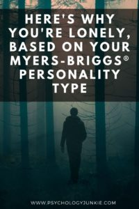Discover the reasons why you're lonely, in relationship to your Myers-Briggs® personality type. #MBTI #INFJ #INTJ #INFP