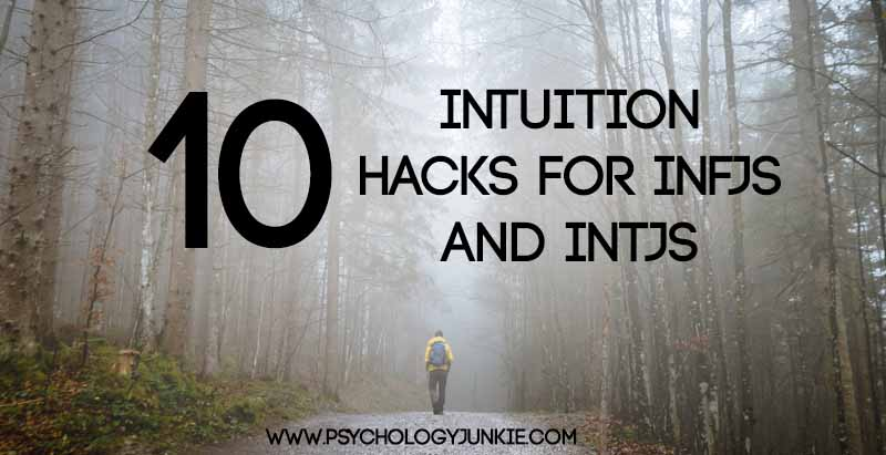 10 Intuition Hacks for #INFJs and #INTJs