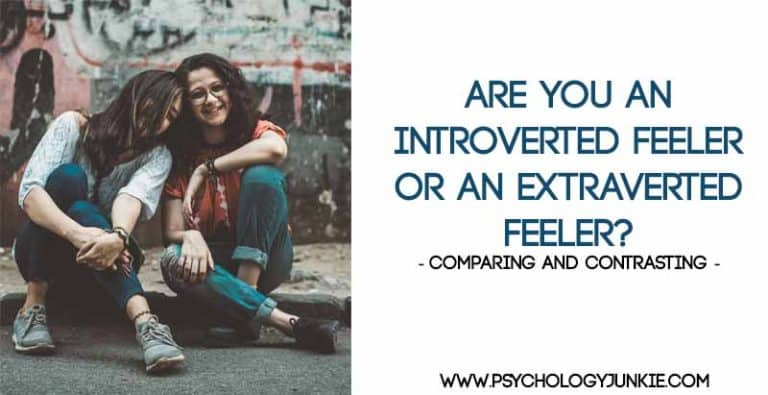 Are You An Introverted Feeler or an Extraverted Feeler? Comparing and Contrasting