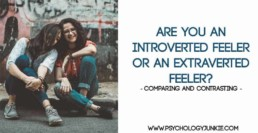 Are you an introverted or extroverted feeler? Find out! #ENFJ #ESFJ #INFJ #ISFJ #INFP #ISFP #ENFP #ESFP