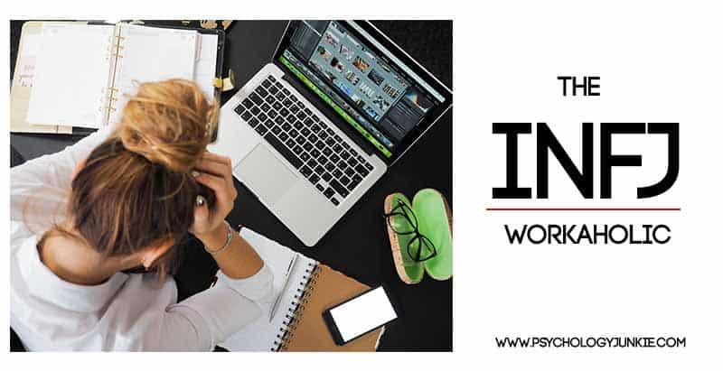 All About The #INFJ Workaholic