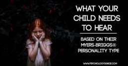 What Each Child Needs to Hear Based on #MBTI
