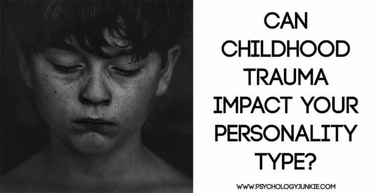 Can Childhood Trauma Impact Your Personality Type?