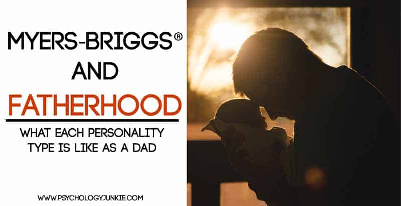 #MBTI and fatherhood. What each personality type is like as a dad