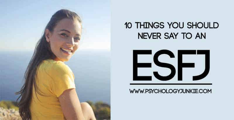 #ESFJ pet peeves! What not to say to them! #MBTI