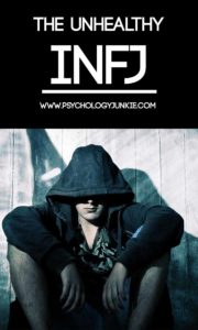 The Unhealthy INFJ - Psychology Junkie