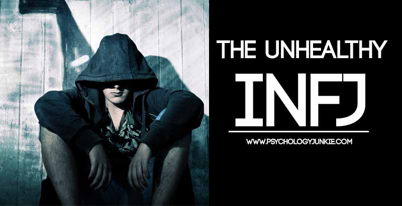 What is an unhealthy #INFJ like? Find out! #MBTI
