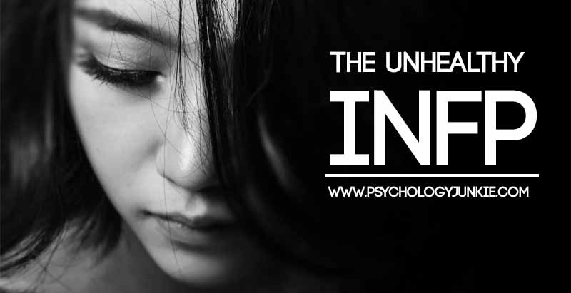 What does an unhealthy #INFP look like? Find out! #MBTI