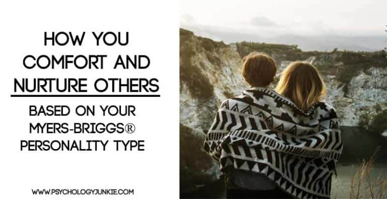 How You Comfort and Nurture Others – Based on  Your Myers-Briggs® Personality Type