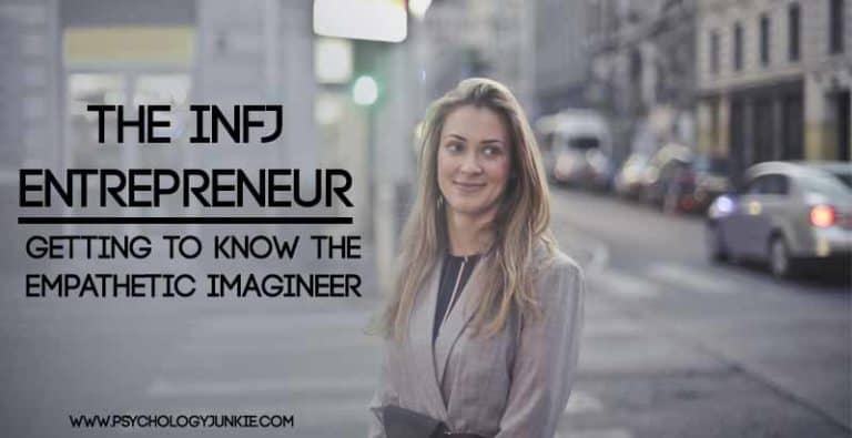 The INFJ Entrepreneur – Getting to Know the Empathetic Imagineer