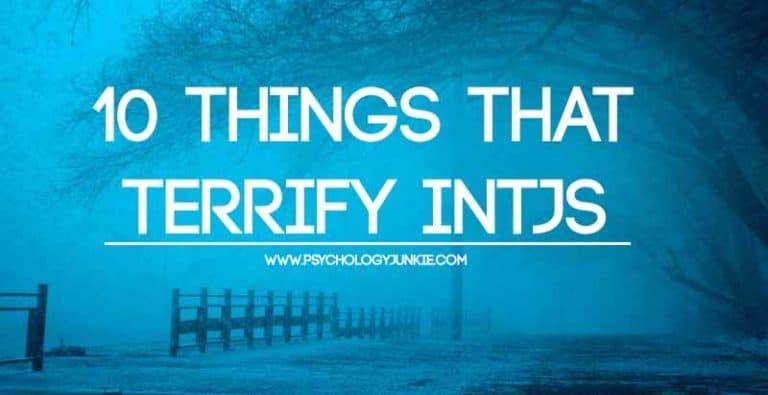 10 Things That Terrify INTJs – According to 300 INTJs