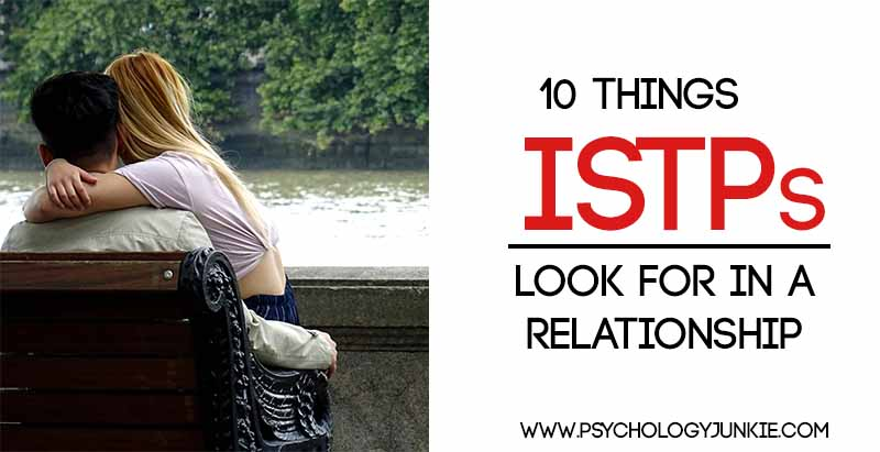 10 Things ISTPs Look for in a Relationship - Psychology Junkie