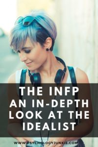 Get an in-depth look at the #INFP idealist! #MBTI #Personality