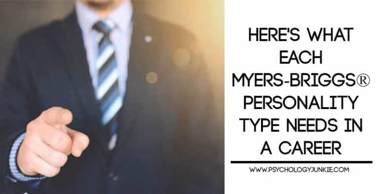 Here's What Each Myers-Briggs® Personality Type Needs in a Career