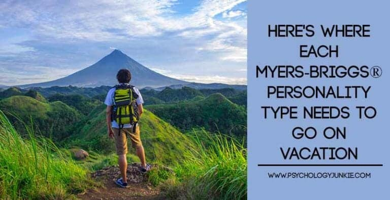 Here's Where Each Myers-Briggs® Type Needs to Go On Vacation