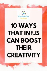 Find out ten unique ways to boost your creativity and inspiration! For the #INFJ personality type! #Personality #MBTI