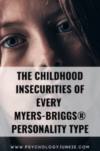 Get an in-depth look at the childhood insecurities of each personality type in the Myers-Briggs system. #Personality #MBTI #INFJ #INTJ #INFP #INTP