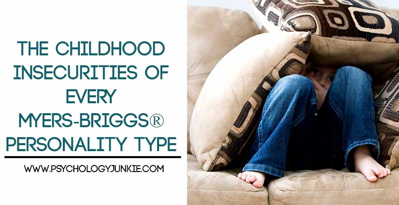 What are the biggest childhood insecurities of each #MBTI type? #personality #INFJ #INFP #INTJ #INTP #ENTJ #ENFJ #ESFJ #ISFJ #ISFP #ISTJ #ISTP #INTP #ENTP
