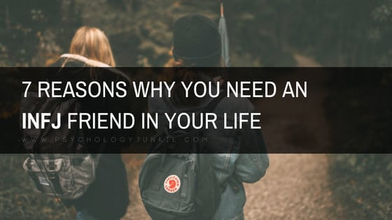 7 Reasons Why You Need an INFJ Friend in Your Life
