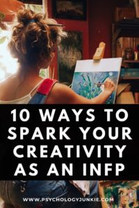 Discover ten ways to generate more creativity into your daily life as an #INFP. #MBTI #Personality