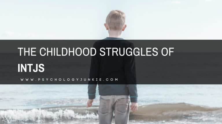 The Childhood Struggles of INTJs