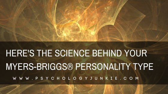 Here's the Science Behind Your Myers-Briggs® Personality Type