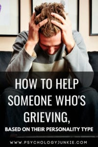 Find out how to help someone who's grieving, based on their #personality type. #MBTI #myersbriggs #personalitytype #INFJ #INTJ #INFP #INTP #ISTJ #ISFJ #ENTP #ENFP #ENFJ #ENTJ #ISTP #ISFP