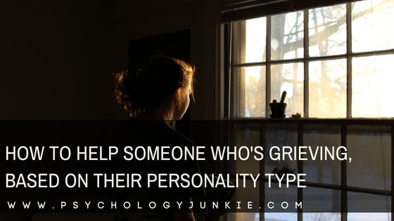 How to Help Someone Who's Grieving, Based on Their Personality Type