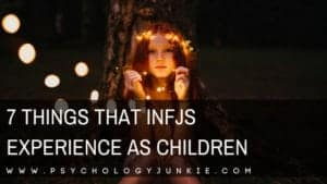 7 Unusual Experiences that #INFJ Children Face - #MBTI #myersbriggs #personality #personalitytype #INFJ #childhood #parenting