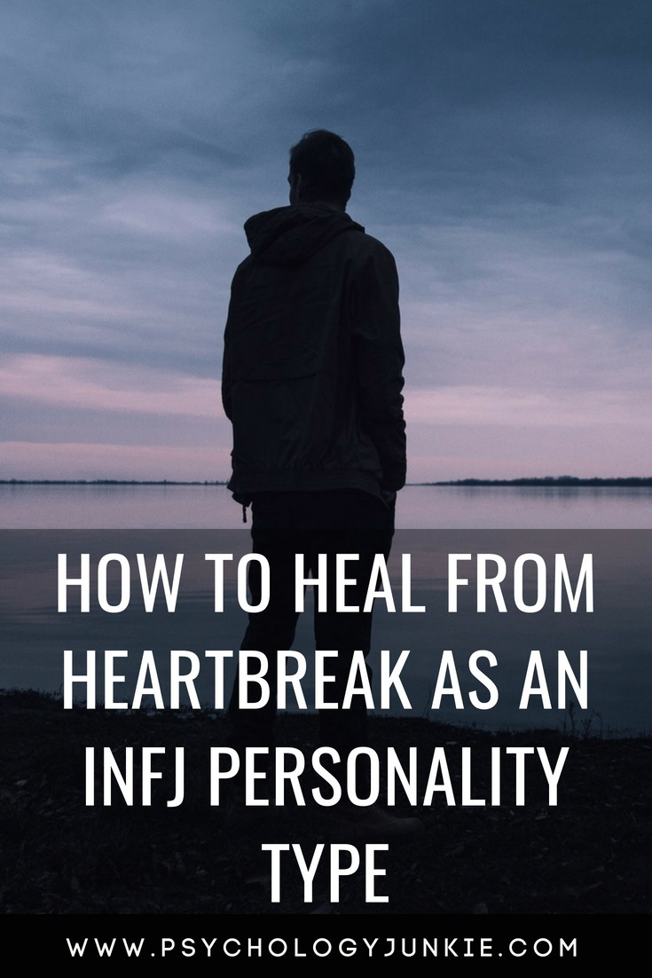 How to Heal From Heartbreak as an INFJ Personality Type