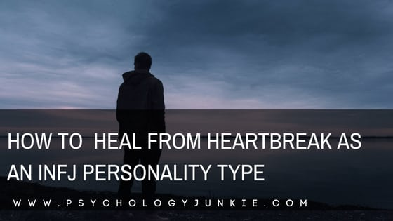 Powerful tips for #INFJs who are dealing with heartbreak and grief. #INFJ #Personality #Personalitytype #myersbriggs #MBTI #heartbreak #grief