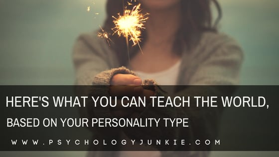 Here's What You Can Teach the World, Based on Your Personality Type