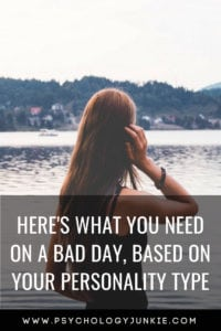 Find out what each #personality type needs on a bad day! #MBTI #Personalitytype #Myersbriggs #INFJ #INTJ #INFP #INTP #ENFJ #ENTJ #ENFP #ENTP #ISTJ #ISFJ #ISTP #ISFP #ESTJ #ESFJ