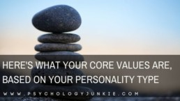 Discover the core values of each #Myersbriggs personality type! #personality #personalitytype #MBTI #INFJ #INTJ #INFP #INTP #ENFP #ENTP #ENFJ #ENTJ #ISTJ #ISFJ