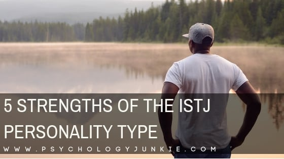 5 Strengths of the ISTJ Personality Type