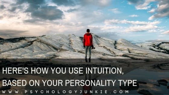 Here's How You Use Intuition, Based On Your Personality Type