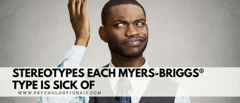 Stereotypes Each Myers-Briggs® Type is Sick Of