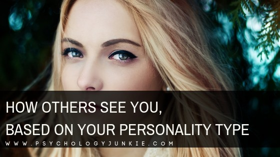 Find out how other people see you, based on your #personality type! #MBTI #Personalitytype #Myersbriggs #INFJ #INTJ #INFP #INTP #ENFP #ENTP #ENFJ #ENTJ #ISTJ #ISFJ