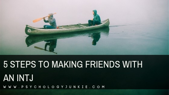 5 Steps to Making Friends with an INTJ
