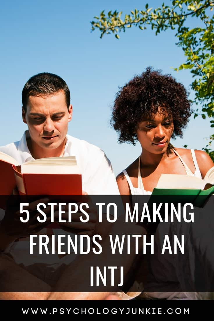5 Steps to Making Friends with an INTJ - Psychology Junkie