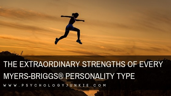 The Extraordinary Strengths of Every Myers-Briggs® Personality Type