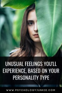 Discover the strange or unusual feelings you might experience, based on your #personality type. #Personalitytype #MBTI #Myersbriggs #INFJ #INTJ #INFP #INTP #ENFP #ENTP #ISTJ #ISFJ #ISTP