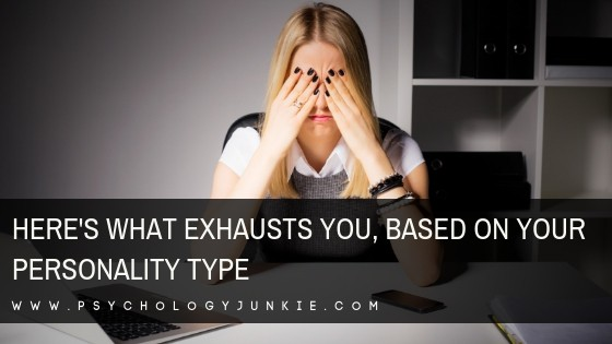 Find out what exhausts each #personality type! #MBTI #Myersbriggs #personalitytype #INFJ #INTJ #INFP #INTP #ENFP #ENTP
