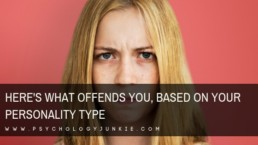 Discover the things that deeply offend each #personality type. #MBTI #personalitytype #myersbriggs #INFJ #INTJ #INFP #INTP #ENFP #ENTP #ENFJ